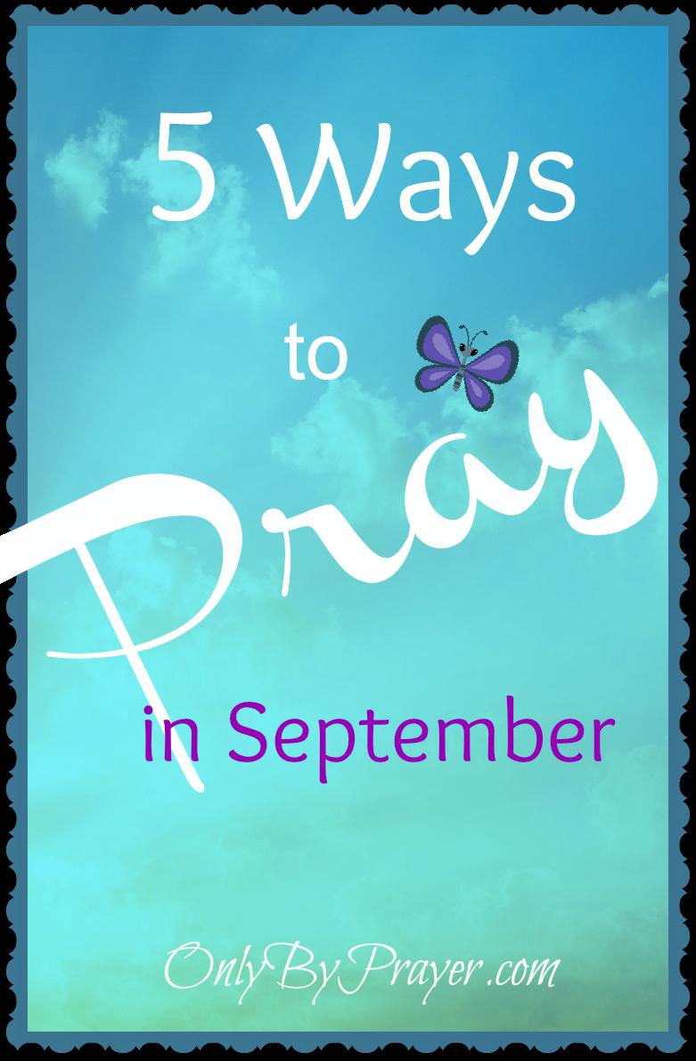 5 Ways to Pray in September