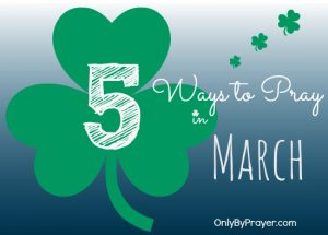 5 Ways to Pray in March