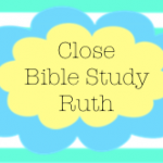 Close Bible Study Podcast: Ruth by Mary Kane