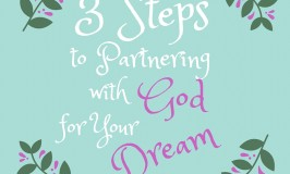 3 Steps to Partnering with God for Your Dream