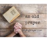 Short & Sweet:  an old prayer