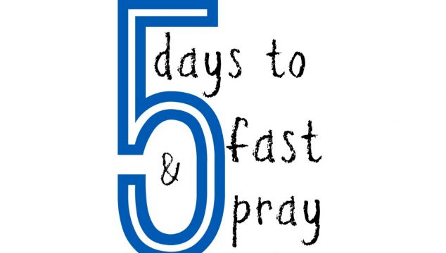 5 Days to Fast and Pray
