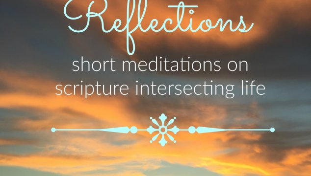 Reflections: In Quietness and Confidence