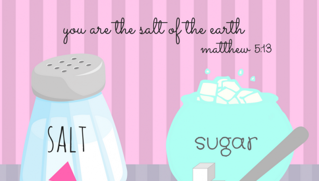 Bible Scripturegraphic: Salt not Sugar