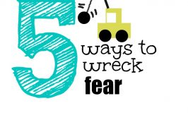 5 Ways to Wreck Fear