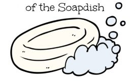 The Parable of the Soap Dish