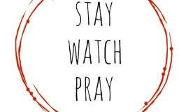 stay. watch. pray.