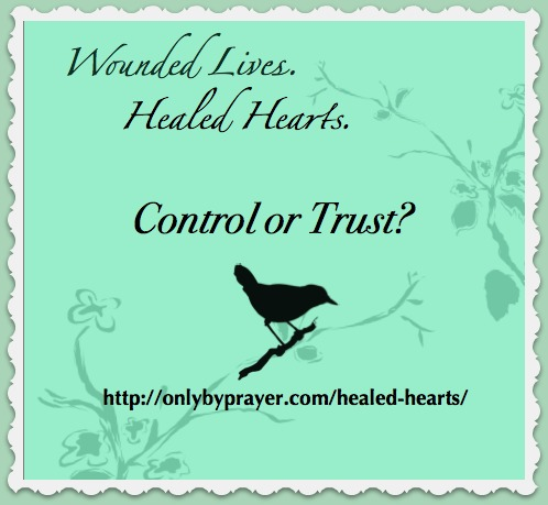 Protected: Wounded Lives. Healed Hearts. Lesson 1: Control or Trust?