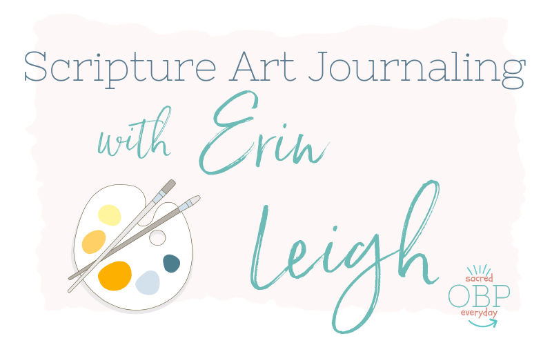 Scripture Art Journaling with Erin Leigh