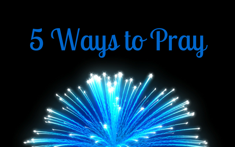 5 Ways to Pray in July