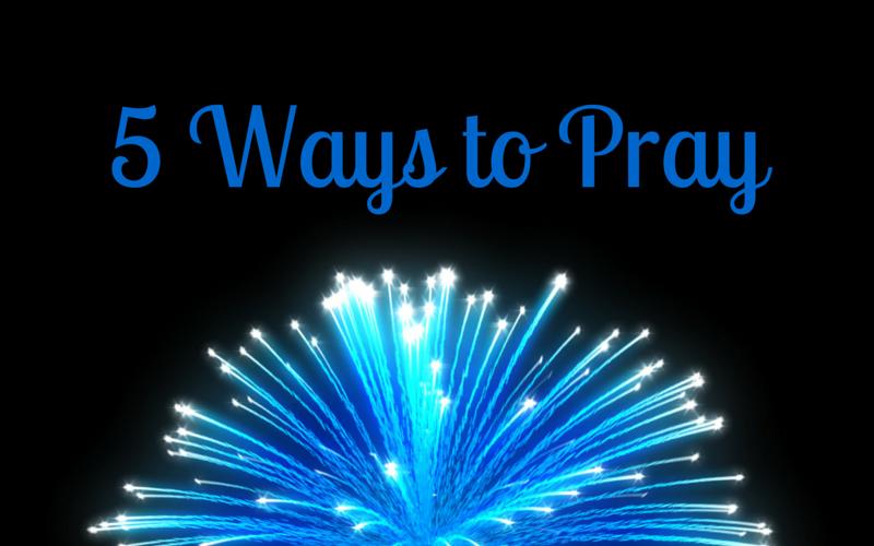 5 Ways to Pray in July