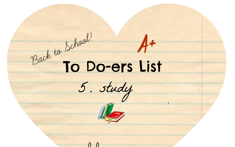 To Do-ers List, Back To School, Day 5: Study