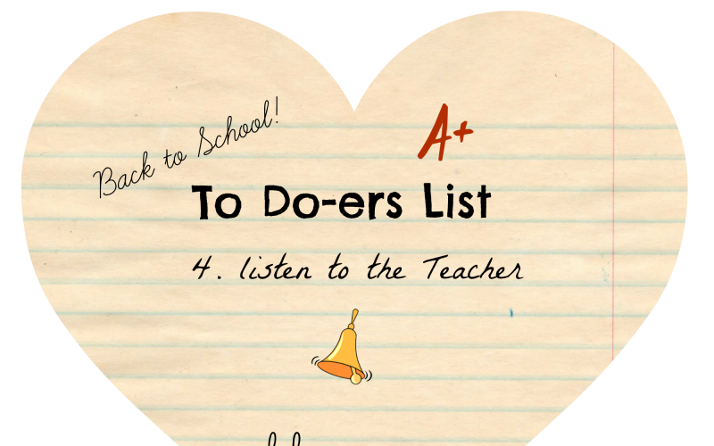 To Do-ers List Day 4, Back to School: Listen to the Teacher