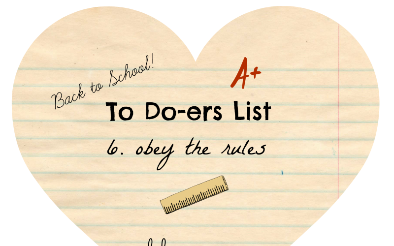 To Do-ers List Back to School, Day 6: Obey the Rules