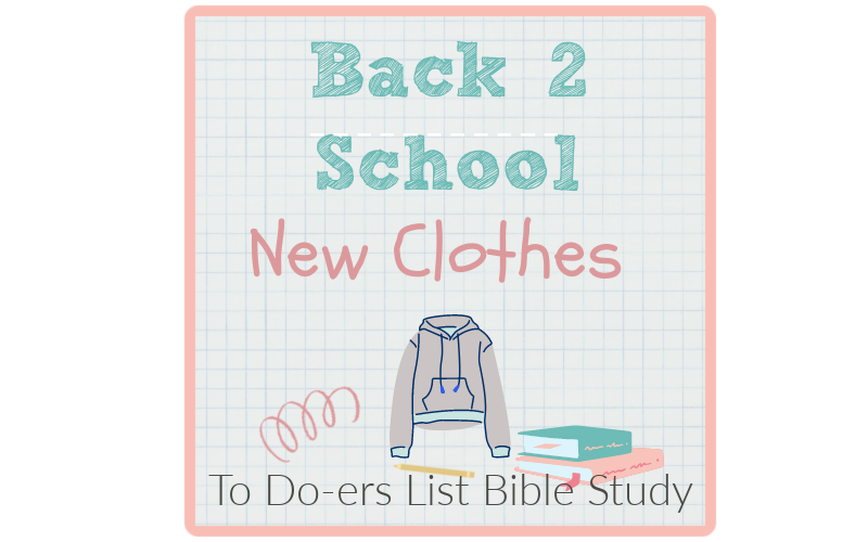 To Do-ers List Bible Study, Back to School, New CLothes