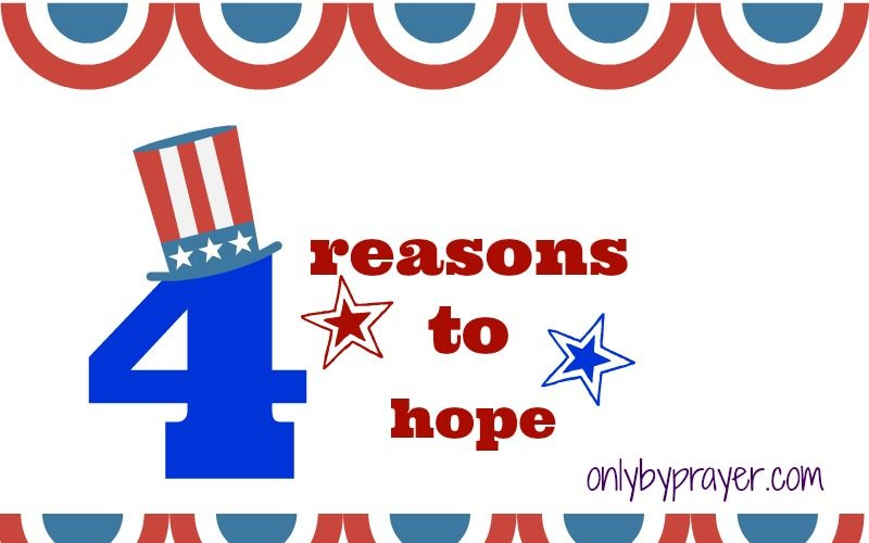 4 Reasons for Hope: Election