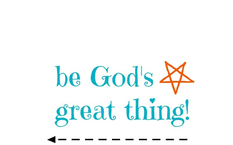 Be God's Great Thing