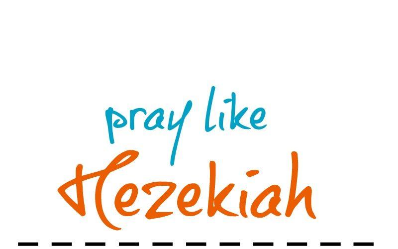 Pray Like Hezekiah