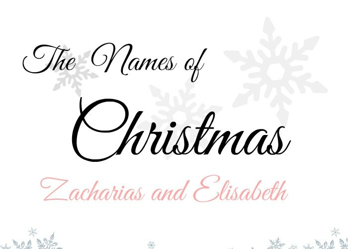 The Names of Christmas: Zacharias and Elisabeth