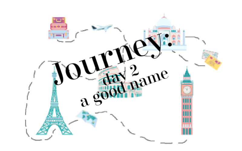 Journey: day 2, a good name