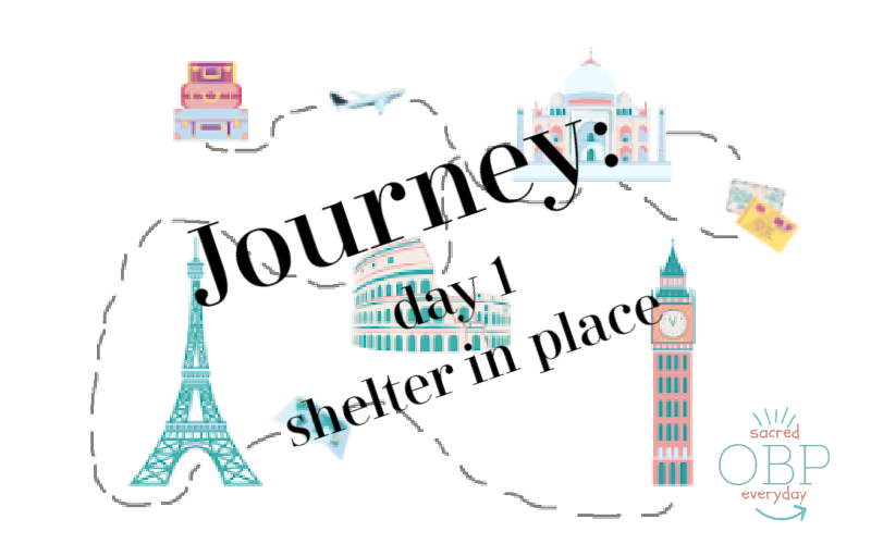 Journey: shelter in place