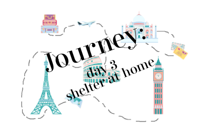 Journey: shelter at home