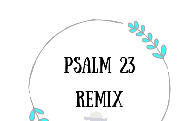 Psalm 23 Remix