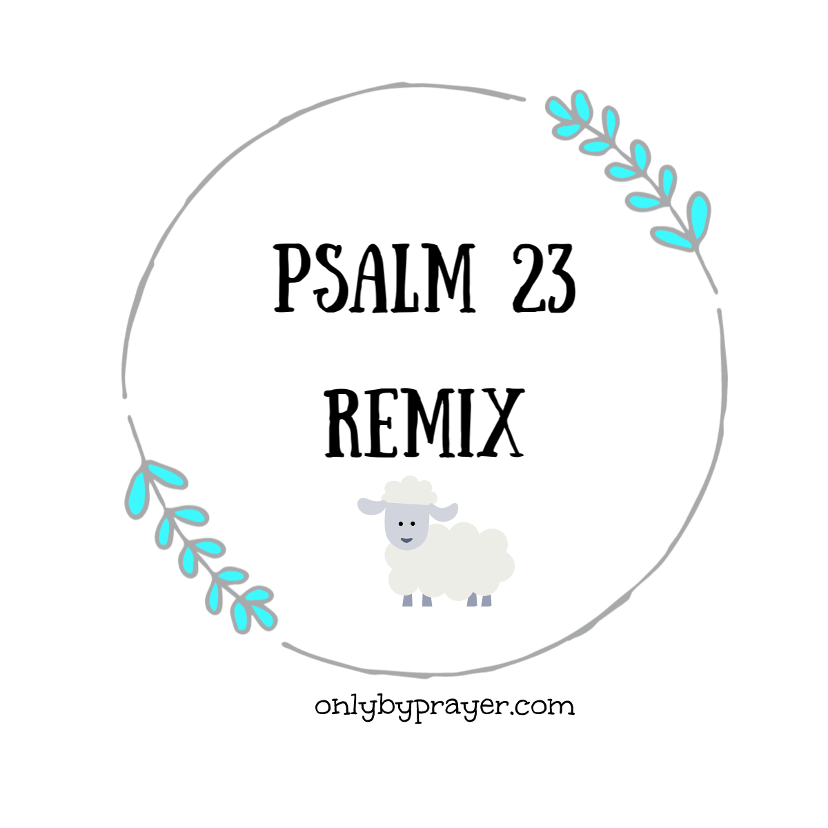 Psalm 23 Remix