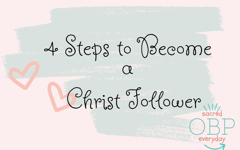 4 steps to become a Christ follower