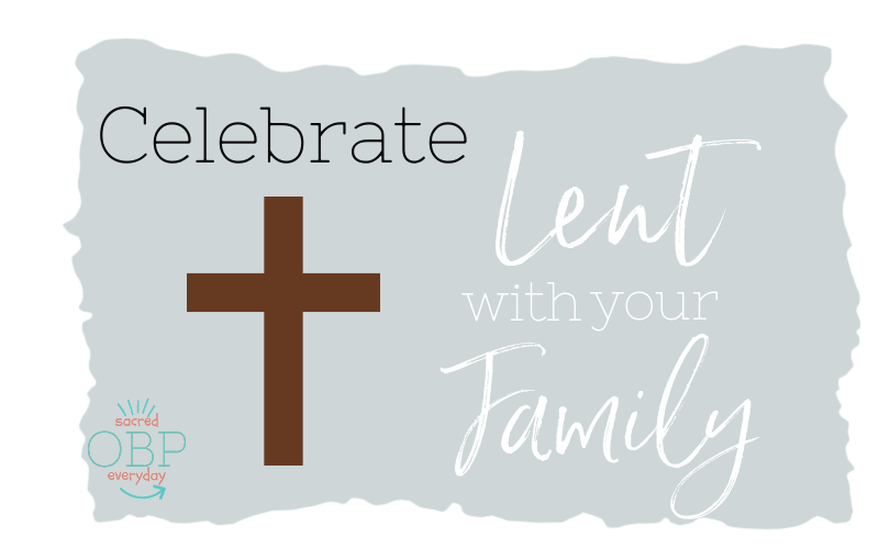 How to Celebrate Lent with Your Family